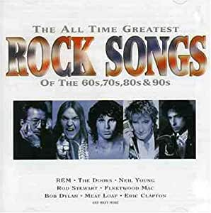 The All Time Greatest Rock Songs of the 60s, 70s, 80s & 90s