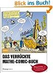 Das verr�ckte Mathe-Comic-Buch: 75 Ge...