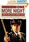 One More Night: Bob Dylan's Never Ending Tour