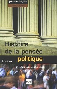 Histoire de la pens�e politique : Fin XVIIIe-d�but XXIe si�cle par Jean-Luc Chabot