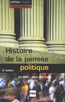 Histoire de la pens�e politique : Fin XVIIIe-d�but XXIe si�cle par Chabot