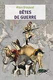 Bêtes de guerre par Alain Grousset