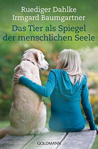 Das Tier als Spiegel der menschlichen Seele (German Edition)