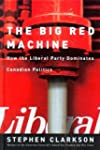 The Big Red Machine: How the Liberal...