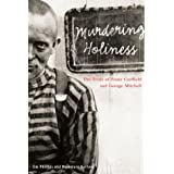 Murdering Holiness: The Trials of Franz Creffield and George Mitchellby Jim Phillips