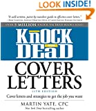 Knock 'em Dead Cover Letters: Cover Letters and Strategies to Get the Job You Want