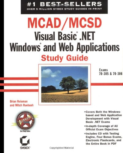MCAD/MCSD: Visual Basic .NET Windows and Web Applications Study Guide