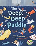 img - for The Deep Deep Puddle by Parker, Mary Jessie (2013) Hardcover book / textbook / text book