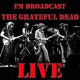 FM Broadcast: Grateful Dead Live