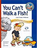 You Can't Walk a Fish