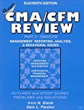 Cma/Cfm Review: Management Reporting , Analysis and Behavioral Issues