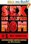 Sex im alten Rom 1 - Die Sklaven: His...