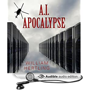 Singularity 2 - A.I. Apocalypse 32k - William Hertling