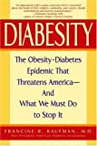 img - for Diabesity: The Obesity-Diabetes Epidemic That Threatens America--And What We Must Do to Stop It book / textbook / text book