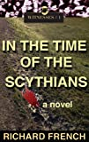In the Time of the Scythians (Witnesses Book 1)