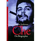 Che. Die Biographievon &#34;Jon Lee Anderson&#34;