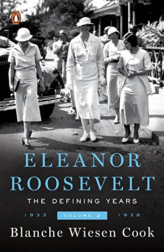 Eleanor Roosevelt : Volume 2 , The Defining Years, 1933-1938