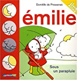 echange, troc Domitille de Pressensé - Emilie Flip-Flap : Emilie sous un parapluie