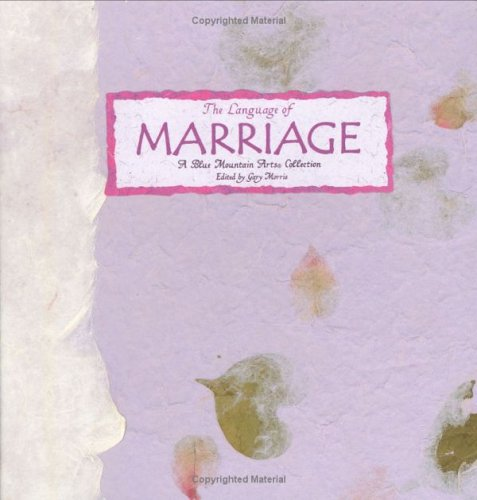 Language of Marriage : A Blue Mountain Arts Collection, BLUE MOUNTAIN ARTS (EDT)