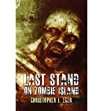 [ LAST STAND ON ZOMBIE ISLAND ] By Eger, Christopher L ( Author) 2012 [ Paperback ]