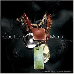 Robert Lee Morris: The Power of Jewelry: Amazon.co.uk ...