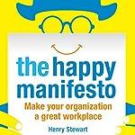 The Happy Manifesto | Henry Stewart