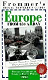 Frommer's 96 Frugal Traveler's Guides: Europe from $50 a Day (Serial) (0028606353) by Garrard, Alice