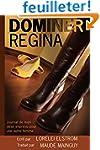 Dominer Regina: Journal de mon d�sir...