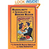 Masculinity and Sexuality in Modern Mexico (Di Logos)