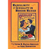 Masculinity and Sexuality in Modern Mexicoby V�ctor M. Mac�as-Gonz�lez