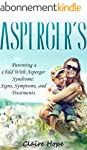 Asperger's: Parenting a Child With As...