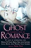 The Mammoth Book of Ghost Romance: 21 Tales of Love After Death