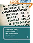 Education Policy, Practice and the Pr...