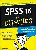 SPSS 16 für Dummies - Felix Brosius