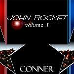 John Rocket: Volume 1 | Kevin Conner