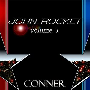 John Rocket: Volume 1 | [Kevin Conner]