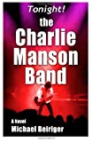 Tonight! The Charlie Manson Band