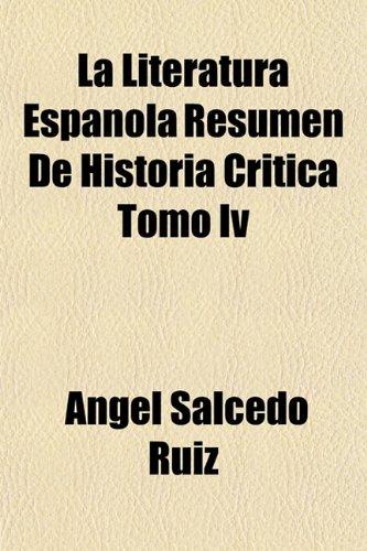 La Literatura Espanola Resumen De Historia Critica Tomo Iv