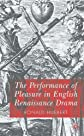 The Performance of Pleasure in English Renaissance Drama
