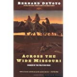 Across the Wide Missouri ~ Bernard Augustine De Voto