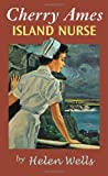 Cherry Ames, Island Nurse: Book 14 (0826104231) by Wells, Helen