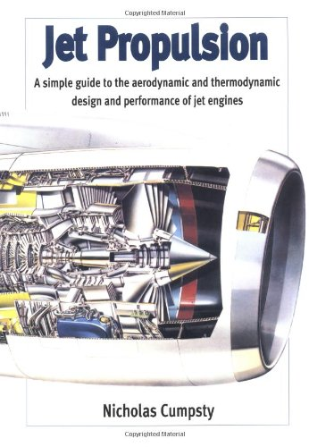 Jet Propulsion: A Simple Guide to the Aerodynamic and Thermodynamic Design and Performance of Jet Engines (Cambridge Engine Technology Series) (Jet Engine Design compare prices)