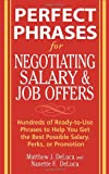 Perfect Phrases for Negotiating Salary and Job Offers: Hundreds of Ready-to-Use Phrases to Help You Get the Best Possible Salary, Perks or Promotion (Perfect Phrases)