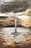 img - for Salvation is Free, but Discipleship is Not! book / textbook / text book