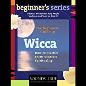 The Beginner's Guide to Wicca | [Starhawk]