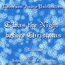T'was the Night Before Christmas Audiobook by Clement Clark Moore Narrated by John William Cawthorne