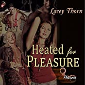 Heated for Pleasure: Pleasures, Book 2 | Lacey Thorn