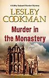 Murder in the Monastery (Libby Sarjeant Murder Mystery Series) (A Libby Sarjeant Murder Mystery Series)
