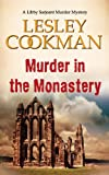 img - for Murder in the Monastery (Libby Sarjeant Murder Mysteries) book / textbook / text book