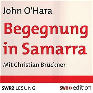 Begegnung in Samarra Hörbuch